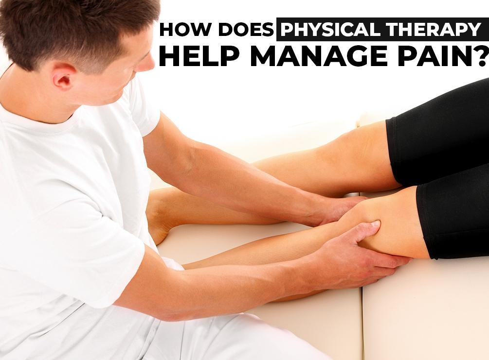 How Does Physical Therapy Help Manage Pain?