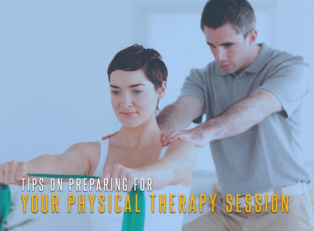 Tips on Preparing for Your Physical Therapy Session
