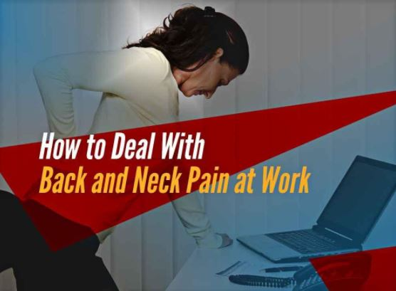 How to Deal With Back and Neck Pain at Work