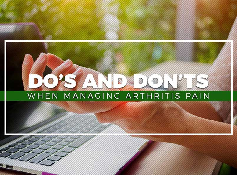 Do's and Don'ts When Managing Arthritis Pain