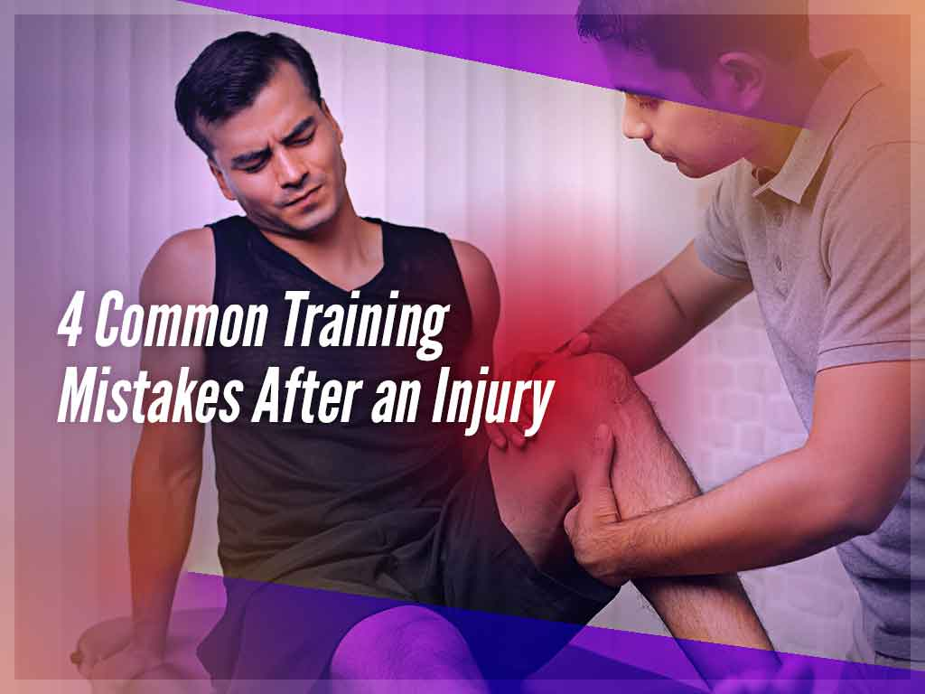 4 Common Training Mistakes After an Injury